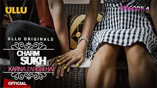 Charmsukh - Karna Zaruri hai Ep 4
