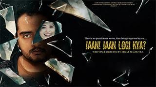 Jaan Jaan Loge Kya