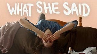 What She Said Full Movie