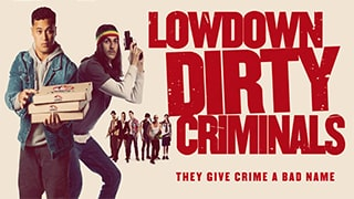 Lowdown Dirty Criminals Full Movie