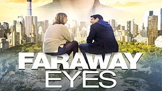 Faraway Eyes Full Movie