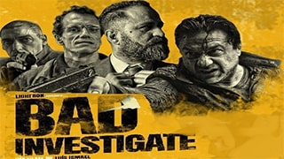 Bad Investigate Full Movie
