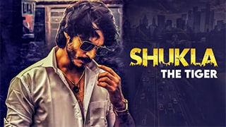 Shukla The Tiger S01 Full Movie