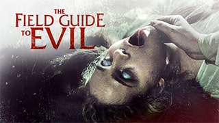 The Field Guide to Evil Full Movie