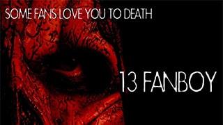 13 Fanboy Full Movie