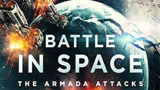 Battle in Space: The Armada Attacks Full Movie