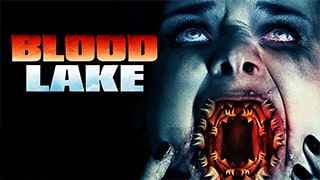 Blood Lake Attack of the Killer Lampreys Full Movie