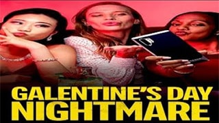 Galentines Day Nightmare