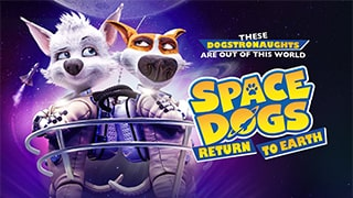 Space Dogs Return to Earth Torrent