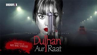 Dulhan Aur Aik Raat S01