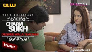 Charmsukh Episode 8