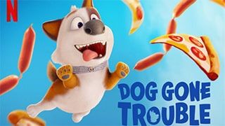 Dog Gone Trouble Full Movie