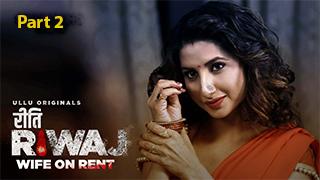 Riti Riwaj Wife On Rent Part 2