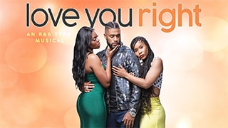 Love You Right An R and B Musical