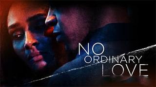 No Ordinary Love Full Movie