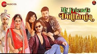 My Friends Dulhania Full Movie