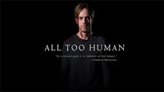 All Too Human Full Movie