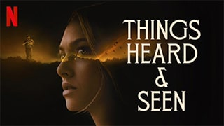 Things Heard and Seen Full Movie