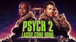 Psych 2 Lassie Come Home