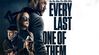 Every Last One of Them Full Movie