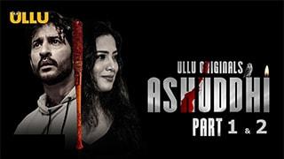Ashuddhi Part 1-2