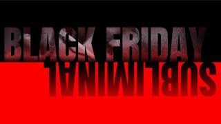 Black Friday Subliminal Torrent Kickass