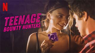 Teenage Bounty Hunters S01