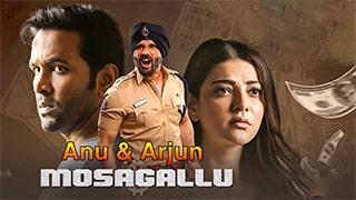 Mosagallu -Anu and Arjun