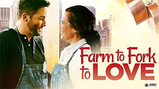 Farm to Fork to Love Full Movie