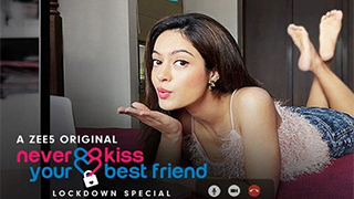 Never Kiss Your Best Friend Lockdown Special S01